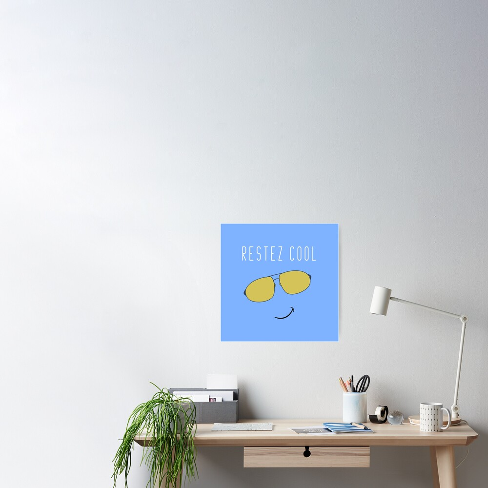 Restez Cool - French for Stay Cool Poster