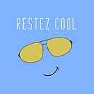Restez Cool - French for Stay Cool by denisethorn