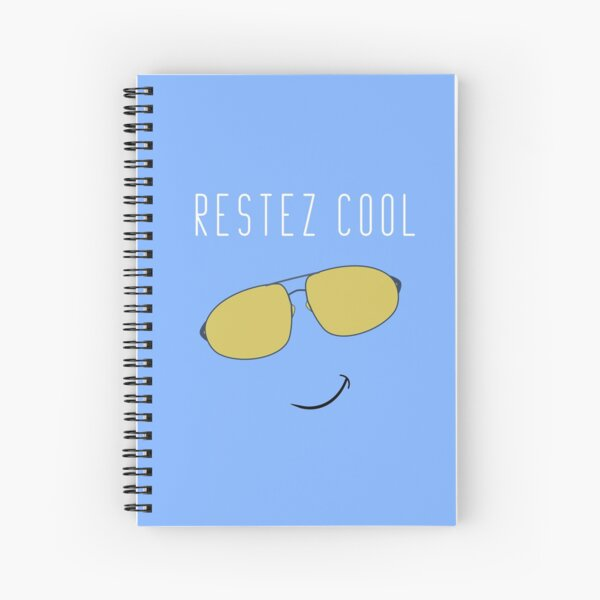 Restez Cool - French for Stay Cool Spiral Notebook