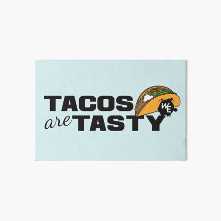 Tacos = Tasty! Art Board Print