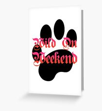 Wind on weekend and paws Greeting Card