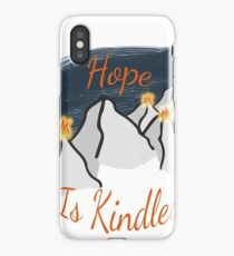 Hope is Kindled iPhone Case