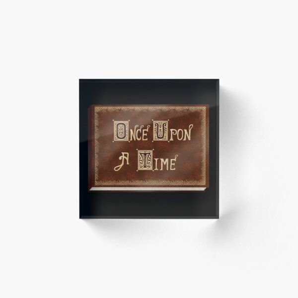 Once Upon A Time Acrylic Block