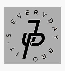Everyday Bro It's JP Photographic Print