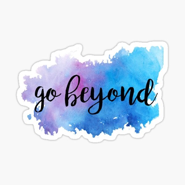 Go Beyond Watercolor Sticker