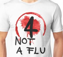 Not A Flu Unisex T-Shirt