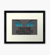Lead the imagination into reality Framed Print