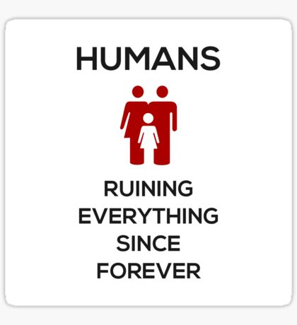 Humans Ruin Everything, Red on White Sticker