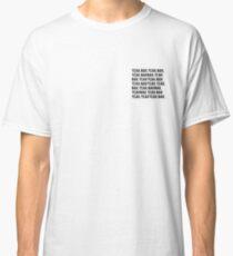 Yeah, Nah, Yeah Nah Classic T-Shirt
