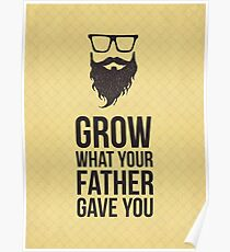 Grow what your father gave You. Poster