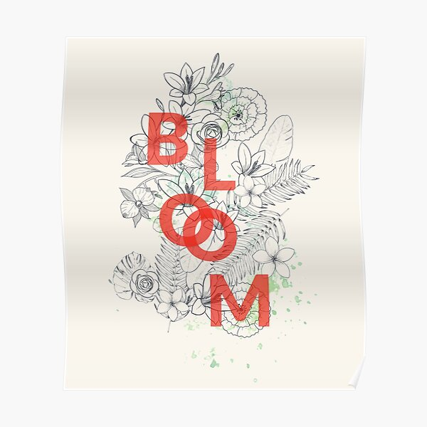 Bloom #redbubble Poster