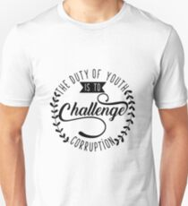 The Duty of Youth is to Challenge corruption T-Shirt