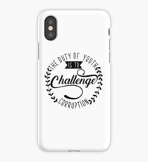 The Duty of Youth is to Challenge corruption iPhone Case/Skin
