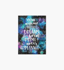Come With Me Where Dreams Are Born Art Board
