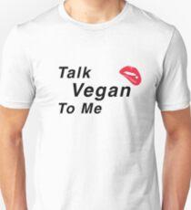 Talk Vegan To Me T-Shirt