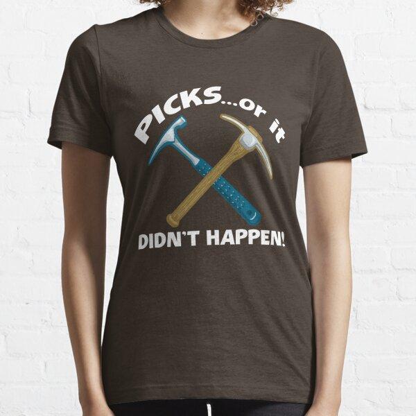 PICKS...or it didn't happen! Essential T-Shirt