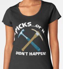 PICKS...or it didn't happen! Women's Premium T-Shirt