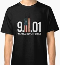 September 11, we will never forget Classic T-Shirt