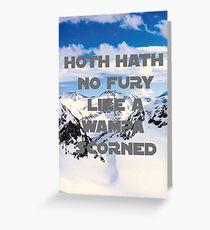 HOTH HATH NO FURY LIKE A WAMPA SCORNED Greeting Card