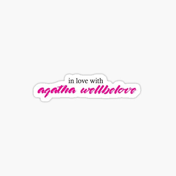 In Love With Agatha Wellbelove Sticker