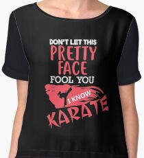 Don't Let This Pretty Face Fool You I Know Karate - Karate, Karate Life, Martial Artist, Karateka Women's Chiffon Top