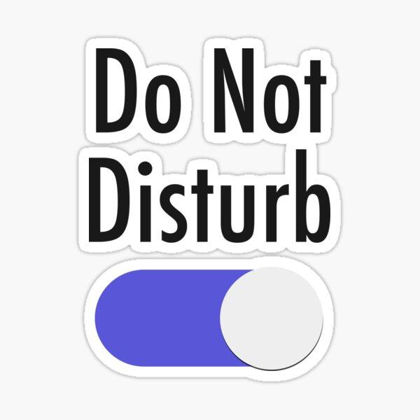 Do Not Disturb (Dark Writing)  Sticker
