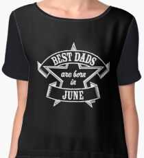 Best Dads Are Born In June (Birthday / Daddy / Present / White) Women's Chiffon Top