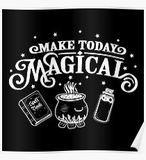 Make Today Magical  Poster