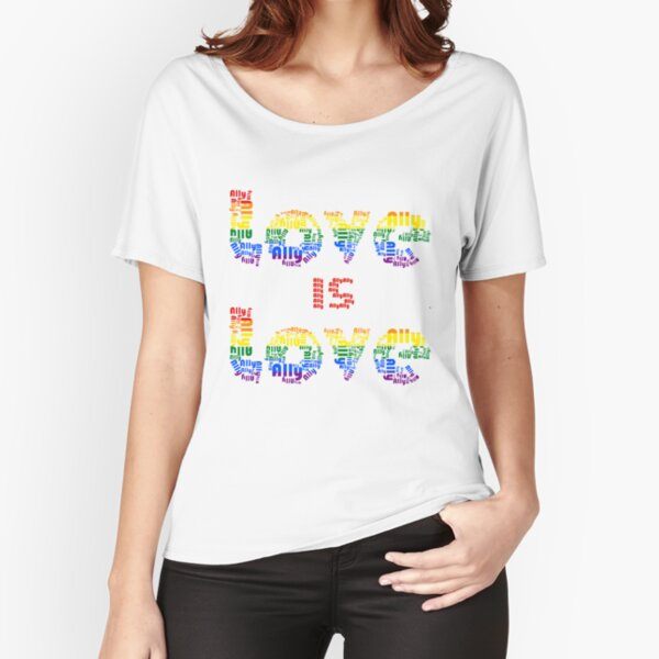 Ally love is love Relaxed Fit T-Shirt