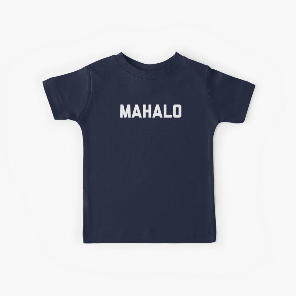 MAHALO  Kids T-Shirt