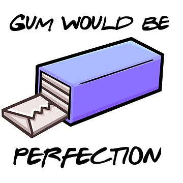 "Chandler - ""Gum would be perfection"" by key-change"