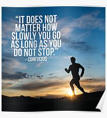 It Does Not Matter How Slow You Go - Running Motivaiton Poster