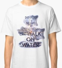 WALK ON WATER - 30 SECONDS TO MARS Classic T-Shirt