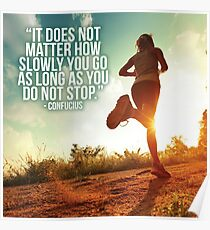 It Does Not Matter How Slow You Go - Running Motivation Poster