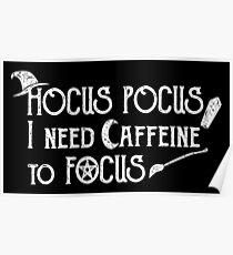 Hocus Pocus I need Caffeine to Focus Poster