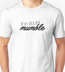 If in doubt, mumble T-Shirt