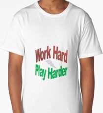 Work Hard, Play Harder Long T-Shirt