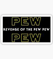 Revenge Of The Pew Pew Sticker