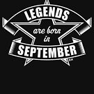 Legends are born in September (Birthday Present / Birthday Gift / White) by MrFaulbaum