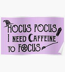 Hocus Pocus I need Caffeine to Focus - Pastel Poster