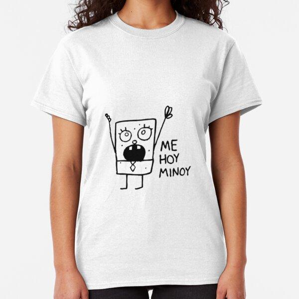 Me Hoy Minoy Spongebob Meme Classic T-Shirt