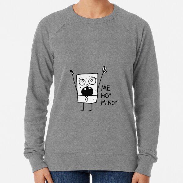 Me Hoy Minoy Spongebob Meme Lightweight Sweatshirt