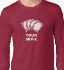 Your Move (Cards) Long Sleeve T-Shirt