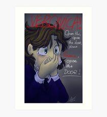 Open the door, Veronica. Art Print
