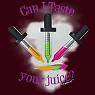 Vaping | Can I Taste Your Juice  by IconicTee