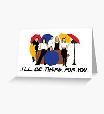 I'll Be There For You - Umbrellas Greeting Card