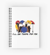 I'll Be There For You - Umbrellas Spiral Notebook