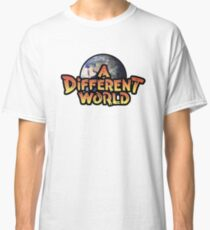 A Different World Classic T-Shirt