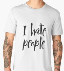 I hate people Men's Premium T-Shirt