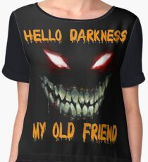 Hello Darkness my old friend shirt Women's Chiffon Top